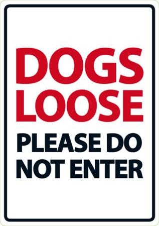 Image of Dogs Loose Please Do Not Enter
