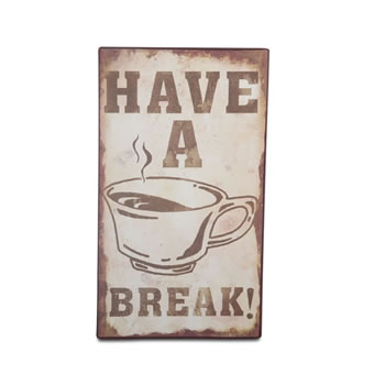 Image of Wall Mountable Rustic Look Motivational Metal Sign - 'Have a Break'