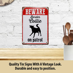 Small Image of Beware Border Collie On Patrol Tin Sign