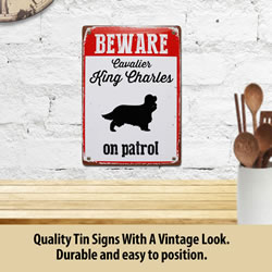 Small Image of Beware Cavalier King Charles On Patrol Tin Sign