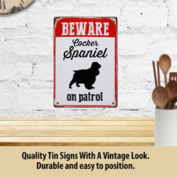 Small Image of Beware Cocker Spaniel On Patrol Tin Sign