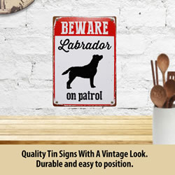 Small Image of Beware Labrador On Patrol Tin Sign