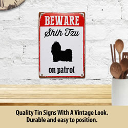 Small Image of Beware Shih Tzu On Patrol Tin Sign