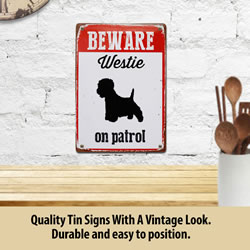 Small Image of Beware Westie On Patrol Tin Sign