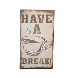Small Image of Wall Mountable Rustic Look Motivational Metal Sign - 'Have a Break'